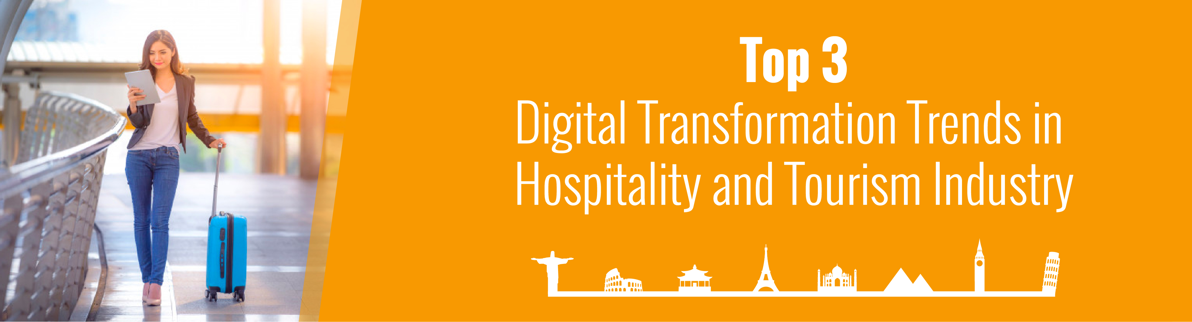 Top 3 Digital Transformation Trends in Hospitality and Tourism Industry  -02 (1)