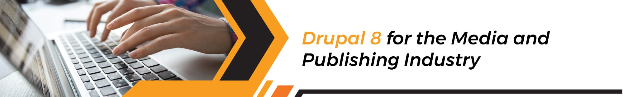 Drupal 8 in Media and Publishing