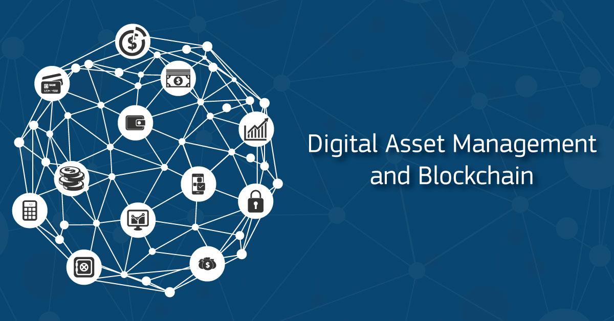 Digital Asset Management and Blockchain